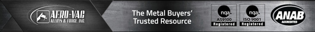 Aero-Vac Alloys & Forge, Inc. - The Metal Buyers' Trusted Resource